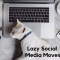 lazy social media moves