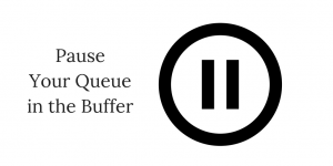 pause your queue