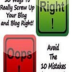 10 Ways to Really Screw up Your Blog