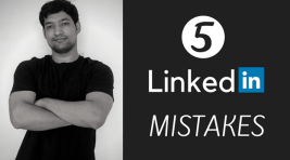 5 LinkedIn Mistakes Which Make You Look Dumb and How To Fix Them