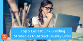 Top 5 Easiest Link Building Strategies to Attract Quality Links Today