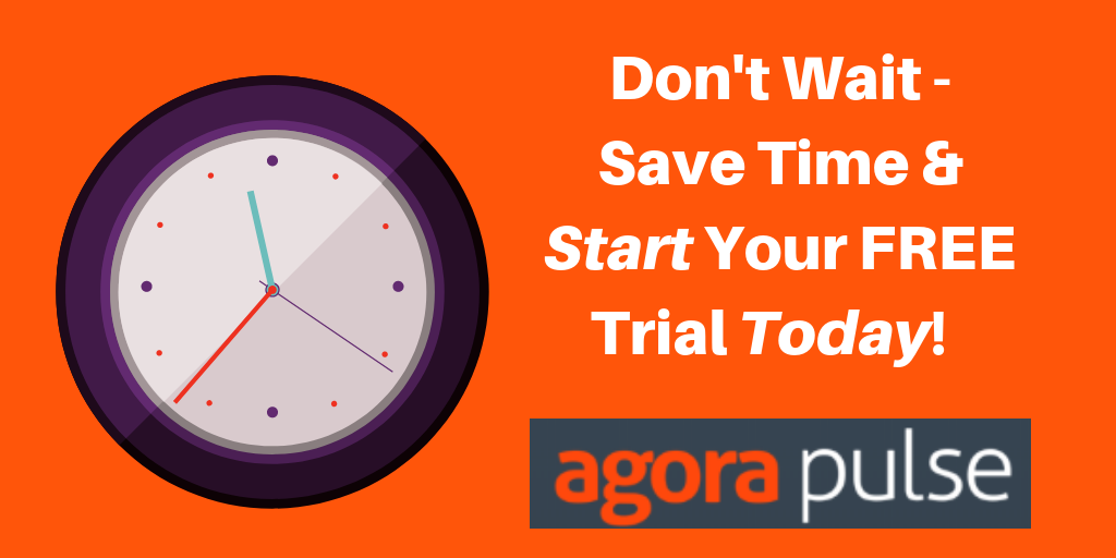 start your free trial today of Agorapulse for social media management