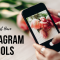 Must have Instagram tools