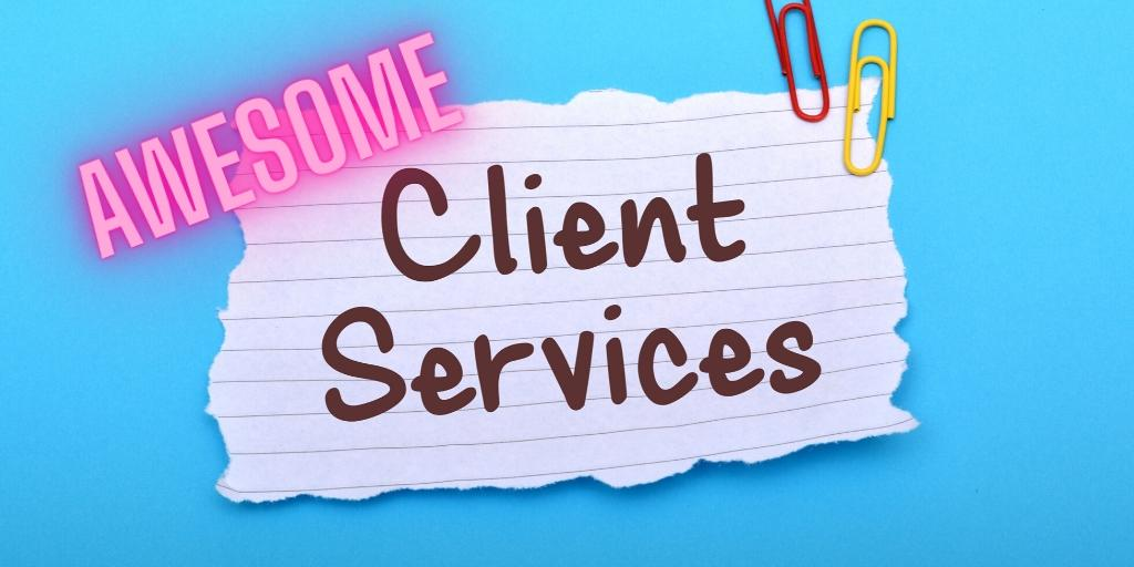 awesome client service