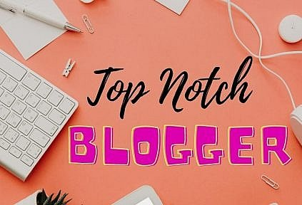 become a top notch blogger