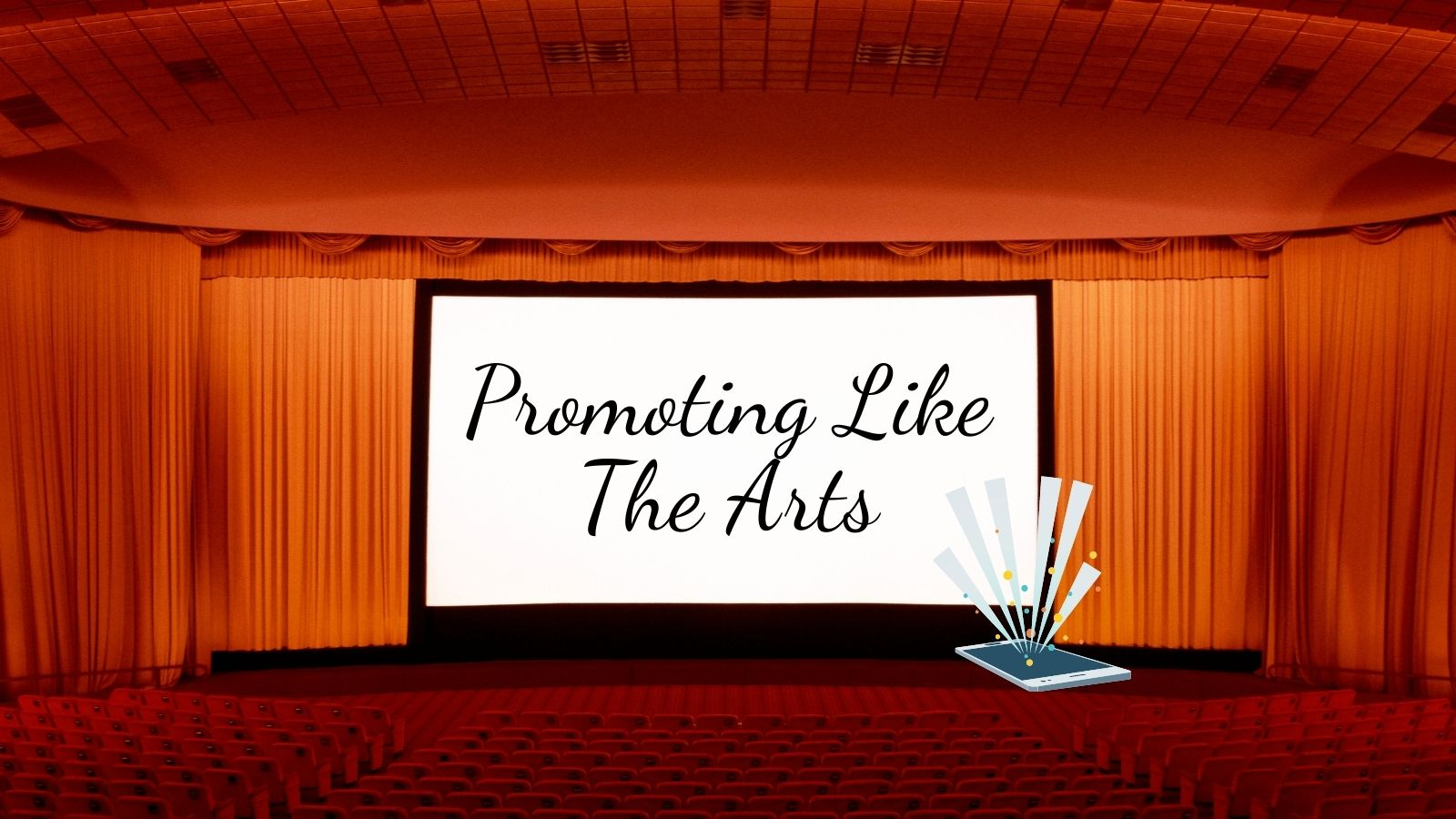 Promoting Your Business As Arts Companies Do