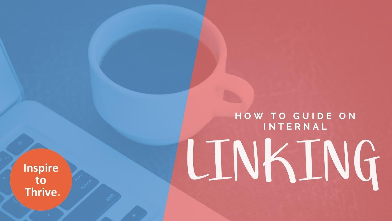 how to do internal linking a guide for you