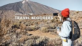 3 Things to Keep in Mind and Tips for Travel Bloggers