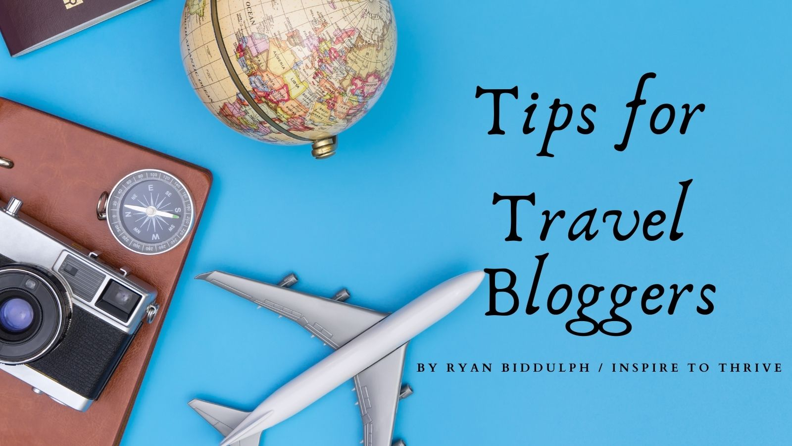 tips for travel bloggers by Ryan