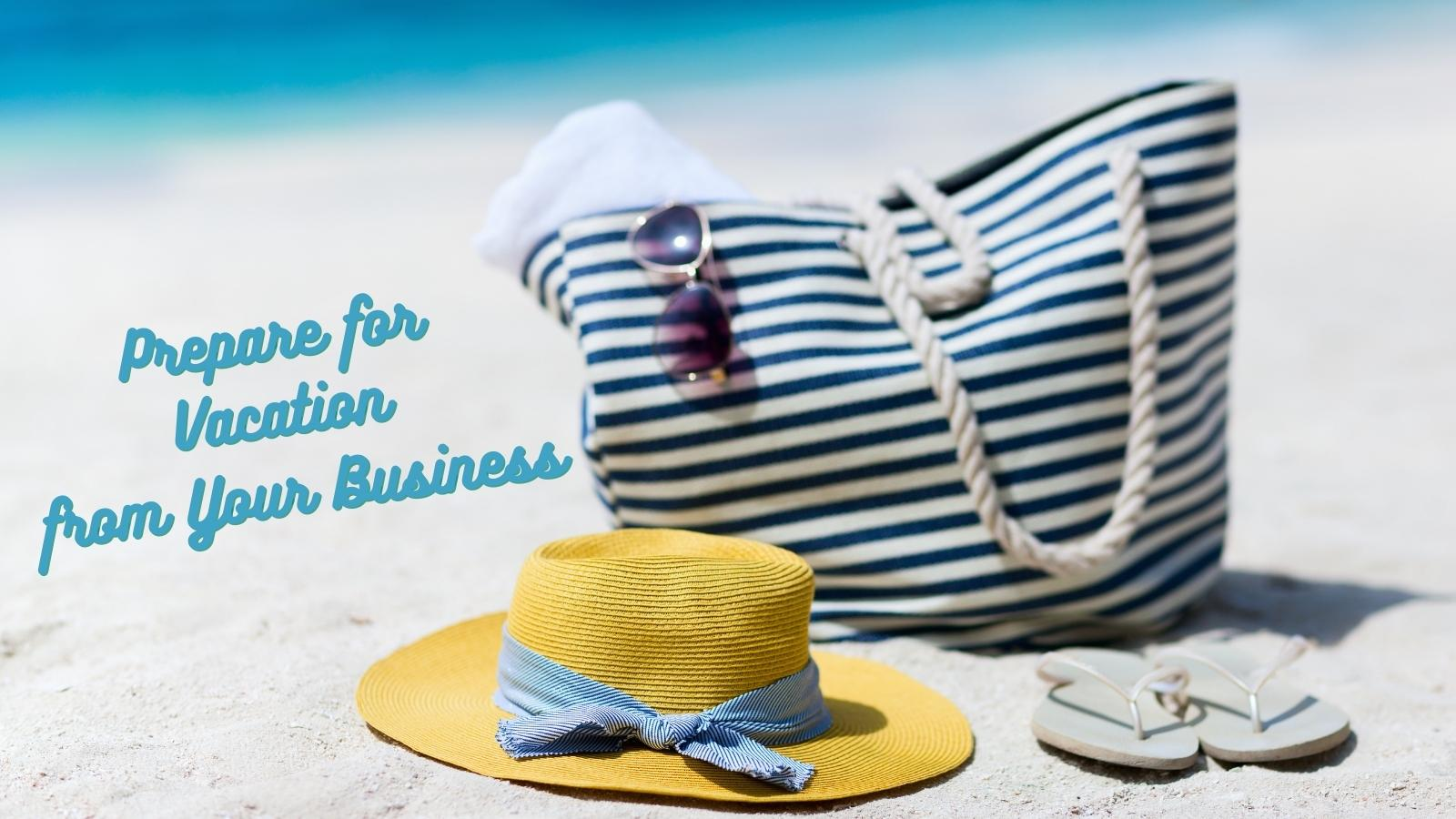 prepare your small business for vacation